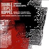 Double Triple Koppel: Anders Koppel (b.1947): Concerto for recorder & saxophone; Triple Concerto for mezzo saxophone, cello & harp / Michala Petri, recorder et al.