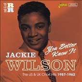 Jackie Wilson: You Better Know It: The US and UK Chart Hits 1957-1962
