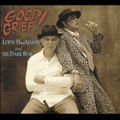 The Dark Bob/Lewis Macadams: Good Grief! [Digipak]