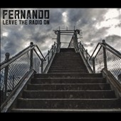 Fernando (Rock): Leave the Radio On [Slipcase]