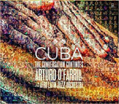 Arturo O'Farrill/Afro-Latin Jazz Orchestra: Cuba: The Conversation Continues *