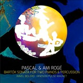 Bartók: Sonata for Two Pianos & Percussion; Ravel: Bolero; Hindson: Pulse Magnet / Pascal Rogé & Ami Rogé, pianos; Joby Burgess, percussion
