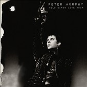 Peter Murphy: Wild Birds Live Tour [2/12] *