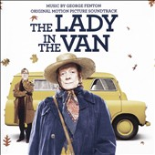 The Lady in the Van [Original Motion Picture Soundtrack] / Music by George Fenton