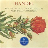 Handel: Trio Sonatas for Two Violins and Basso Continuo; Sinfonia in B-flat major / The Brook Street Band