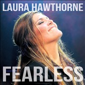 Laura Hawthorne: Fearless [Single]
