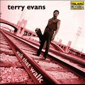 Terry Evans: Walk That Walk