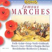 Famous Marches - Fucik, Verdi, Goldmark, Mozart, et al