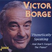 Victor Borge: Phonetically Speaking - And Don't Forget the Piano
