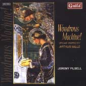 Wondrous Machine - Organ Works by Arthur Wills / Filsell