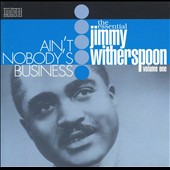 Jimmy Witherspoon: Ain't Nobody's Business: Essential [Import]
