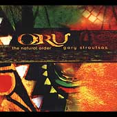 Gary Stroutsos: Oru: The Natural Order