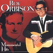 Roy Orbison: Monumental Hits [Collectables]