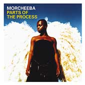 Morcheeba: Parts of the Process