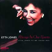 Etta Jones: Always in Our Hearts: Etta Jones as We Loved Her
