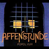 Popol Vuh: Affenstunde [Bonus Tracks] [Digipak]
