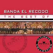 Banda Sinaloense de el Recodo: The Best of Banda Sinaloense de el Recodo: Ultimate Collection