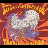 The Mighty Imperials: Thunder Chicken