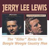 Jerry Lee Lewis: The Killer Rocks On/Boogie Woogie Country Man