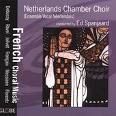 French Choral Music / Spanjaard, Netherlands Chamber Choir