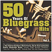 Various Artists: 50 Years of Bluegrass Hits, Vol. 1 [2005]