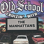 The Manhattans: Old School Cruizin' With