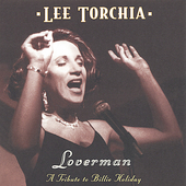 Lee Torchia: Loverman: A Tribute to Billie Holiday