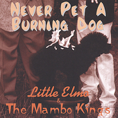 Little Elmo & The Mambo Kings: Never Pet a Burning Dog