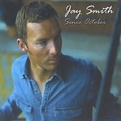 Jay Smith: Since October