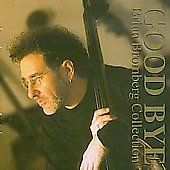 Brian Bromberg: Collection: Goodbye