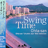 Ohta-San: Swing Time Ohta-San Ukulele Jazz Best Selection