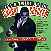 Chubby Checker: Let's Twist Again: 20 Twist & Limbo Hits
