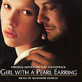 Alexandre Desplat: Girl with a Pearl Earring [Music from the Motion Picture]