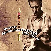Anson Funderburgh: The Best of Anson Funderburgh: Blast Off *