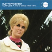 Dusty Springfield: Complete A and B Sides 1963-1970