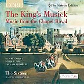 The Sixteen Edition - The King's Musick - Chapel Royal