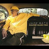 Chucho Vald&#233;s: Jazz Bata