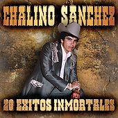 Chalino Sanchez: 20 Exitos Inmortales