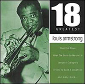 Louis Armstrong: 18 Greatest