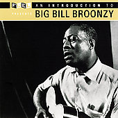 Big Bill Broonzy: An Introduction to Big Bill Broonzy