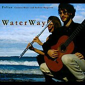 Waterway - Bergeron, Maret: Works for Flute and Guitar / Folias