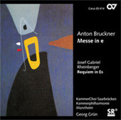 Bruckner: Messe No. 2 in E;  Rheinberger: Req. E flat No. 22 / Georg Grun, et al