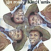 King Curtis: Get Ready