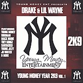 Drake (Rapper/Singer)/Lil Wayne: Young Money Year 2K9, Vol. 1