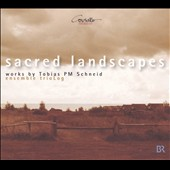 Sacred Landscapes: Works by Tobias PM Schneid