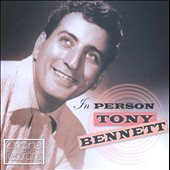 Tony Bennett (Vocals): In Person!