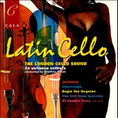 Latin Cello - Arrangements for cello of music inspired by Latin America / The London Cello Sound, Geoffrey Simon