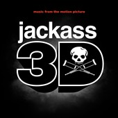 Original Soundtrack: Jackass 3D