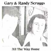 Gary Scruggs: All the Way Home