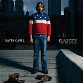 Hayes Carll: KMAG YOYO (& Other American Stories) [Digipak] *